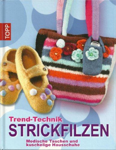Trend-Technik Strickfilzen - Modische Taschen und kuschelige Hausschuhe