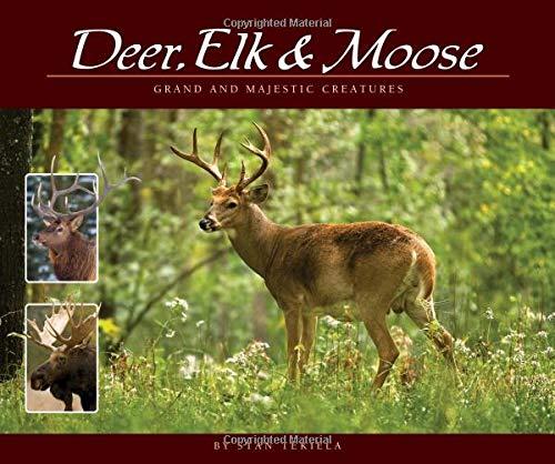 Deer, Elk & Moose: Grand and Maj...