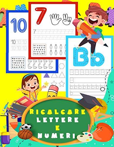 Ricalcare lettere e numeri: imparare a scrivere lettere e numeri linee , forme tracciare , unisci i puntini 4 anni, libri pregrafismo e prescrittura e prescrittura per bambini ,prescolare
