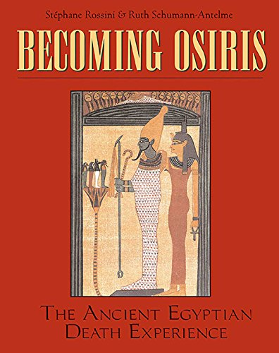 Becoming Osiris: The Ancient Egyptian Death Experience