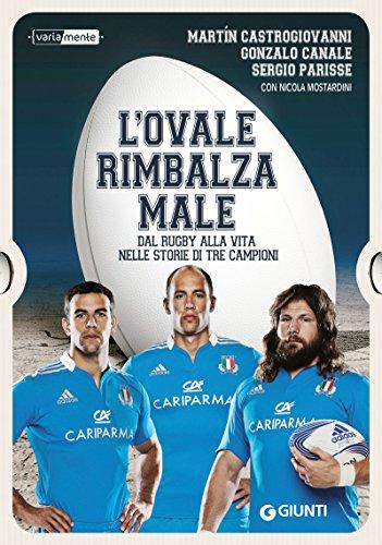 L'ovale rimbalza male: Dal rugby alla vita nelle storie di tre campioni (Italian Edition)