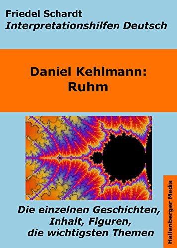 Ruhm - Lektürehilfe und Interpretationshilfe. Interpretationen und Vorbereitungen für den Deutschunterricht. (Interpretationshilfen Deutsch 14)