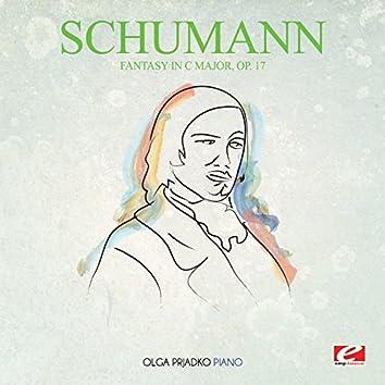 Schumann: Fantasy in C Major, Op. 17 (Digitally Remastered)