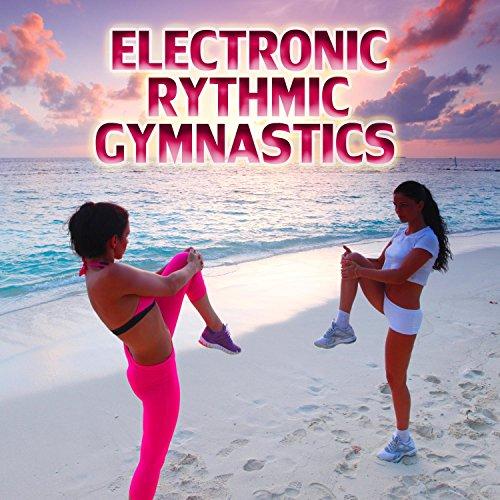 Electronic Rythmic Gymnastics [Explicit]