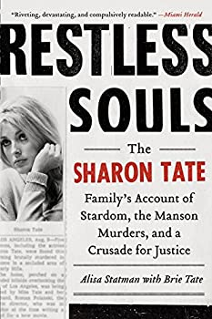 Restless Souls  The Sharon Tate Family s Account of Stardom the Manson Murders and a Crusade for Justice