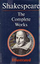 Shakespeare: The Complete Works (Illustrated)