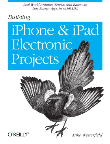 Building iPhone and iPad Electronic Projects: Real-World Arduino, Sensor, and Bluetooth Low Energy Apps in techBASIC (English Edition)
