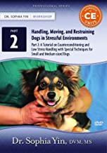 A Tutorial on Counterconditioning and Low Stress Handling with Special Techniques for Small and Medium-sized Dogs
