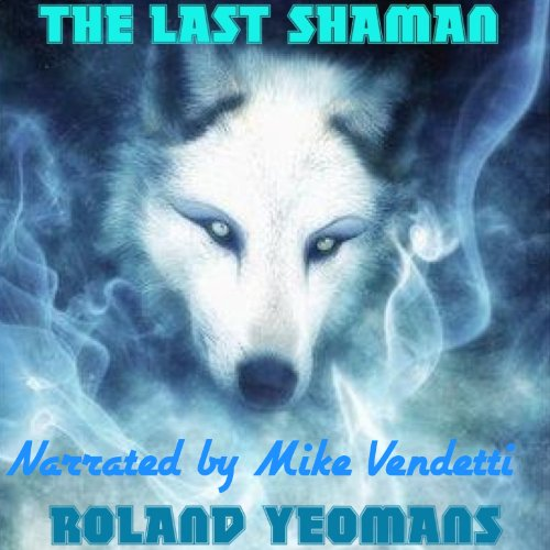 The Last Shaman audiobook cover art