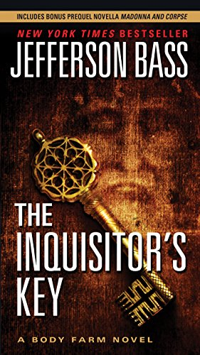 The Inquisitor's Key: A Body Farm Novel