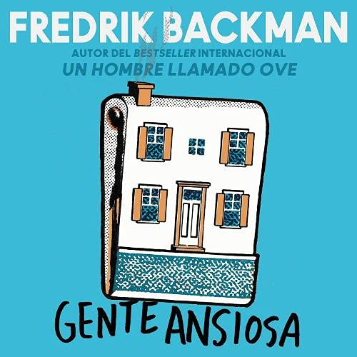 Anxious People \\ Gente ansiosa (Spanish Edition) Audiobook By Fredrik Backman cover art