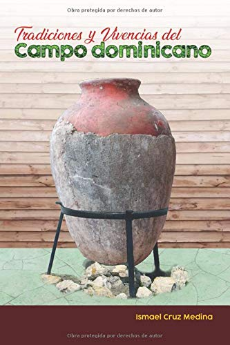Tradiciones y Vivencias del Campo Dominicano