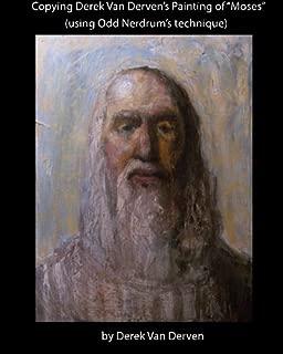 Copying Derek Van Derven's painting of