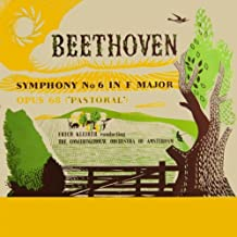 Pastoral Symphony No. 6 In F Major, Op. 68, III: Allegro (Peasants Merrymaking) / IV: Allegro (Storm) / V: Allegretto (Shepherd's Hymn: Thanksgiving After The Storm)