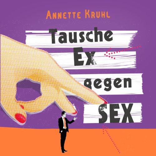 Tausche Ex gegen Sex Titelbild