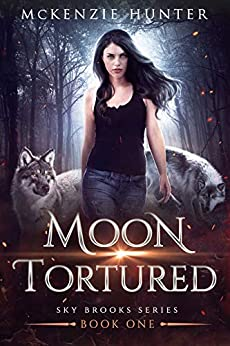 Moon Tortured (Sky Brooks Series Book 1) by [McKenzie Hunter]