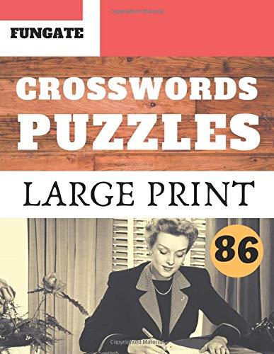 Crosswords Puzzles: Fungate Crosswords Adult large print crossword puzzle books for seniors   Classic Vol.86 (Crossword Large Print, Band 86)