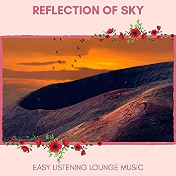 Reflection Of Sky - Easy Listening Lounge Music