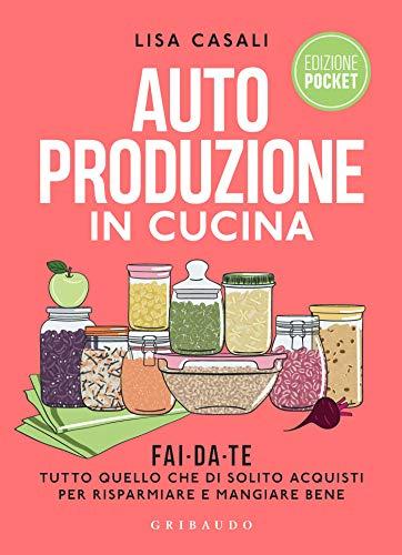 Autoproduzione in cucina Pocket (Italian Edition)
