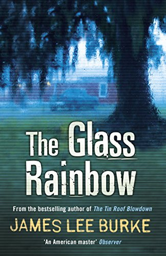 The Glass Rainbow (Dave Robicheaux) (English Edition)