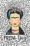 Frida: Notebook/Journal/Diary: Frida-Yay