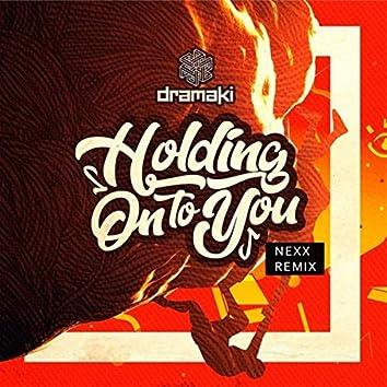 Dramaki - Holding on to You (Nexx Remix)