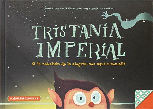 Tristania Imperial: o la rebelión de la alegria, aquí o allí: 5 (Libros para la educación emocional)
