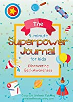 The 5-Minute Superpower Journal For Kids: Discovering Self-Awareness