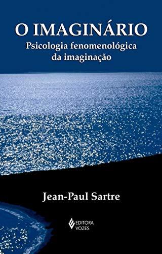 O Imaginário: Psicologia fenomenológica da imaginação