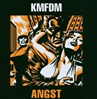 Angst by Kmfdm (2006-11-21)