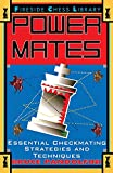 Power Mates: Essential Checkmating Strategies And Techniques-Pandolfini, Bruce