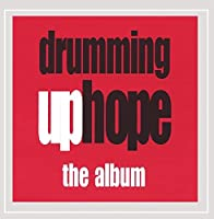 Drumming Up Hope-the Album