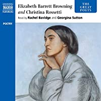 Elizabeth Barrett Browning and Christina Rossetti (The Great Poets)