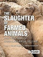 Slaughter Of Farmed Animals: Practical Ways of Enhancing Animal Welfare