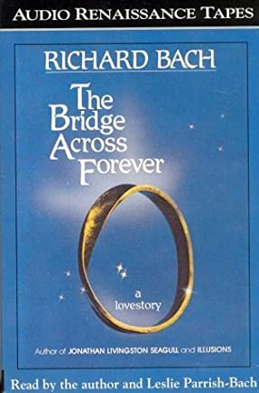 The Bridge Across Forever by Richard Bach (1994-08-15)