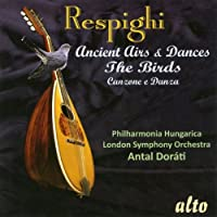 Respighi Ancient Airs & Dances by Philharmonica Hungarica