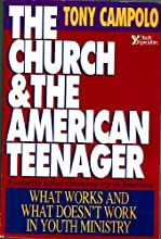 The Church & the American Teenager: What Works and What Doesn