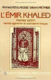L'émir Khaled, premier za'îm ? Identité algérienne et colonialisme français