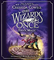 The Wizards of Once: Twice Magic (The Wizards of Once (2))