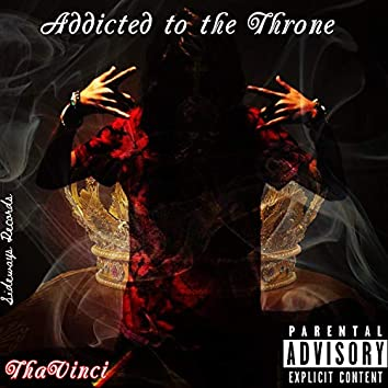Addicted to the Throne
