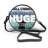 Pequeños cambios pueden hacer una gran diferencia de las mujeres mano redonda Crossbody Sra. hombro Menger bolso personalizado