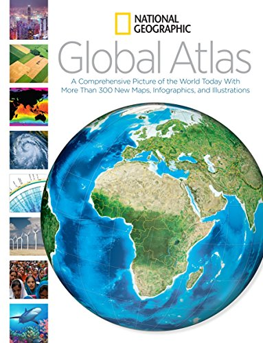 National Geographic Global Atlas: A Comprehensive Picture of the World Today