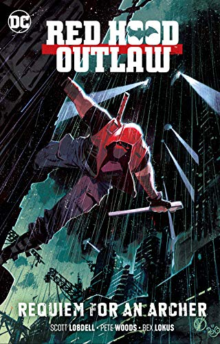 Red Hood: Outlaw Vol. 1: Requiem for an Archer (Red Hood:...