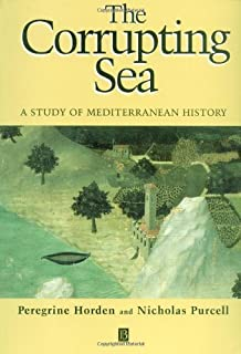 The Corrupting Sea: A Study of Mediterranean History by Peregrine Horden (2000-04-07)