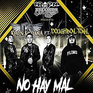 No Hay Mal (feat. Doughboy Tony)
