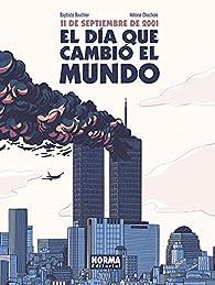11 DE SEPTIEMBRE DE 2001. EL DÍA QUE CAMBIÓ EL MUNDO par JERRY BOUTHIER