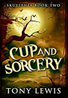 Cup and Sorcery: Premium Hardcover Edition