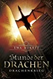 Stunde der Drachen - Drachenkrieg: Bluterbe 2