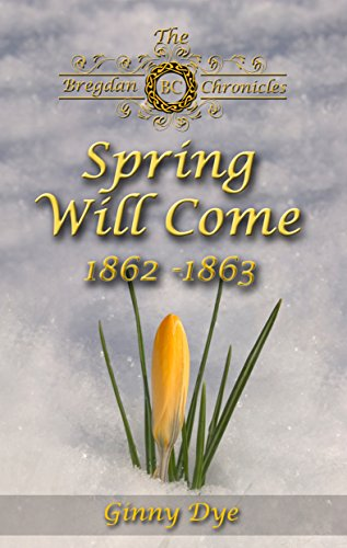 Spring Will Come (# 3 in the Bregdan Chronicles Historical Fiction Romance Series)