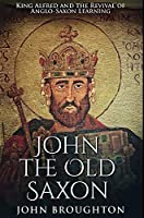 John The Old Saxon: Premium Hardcover Edition